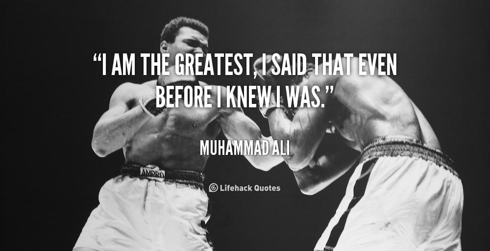 Цитата Мохаммеда Али - Я самый великий